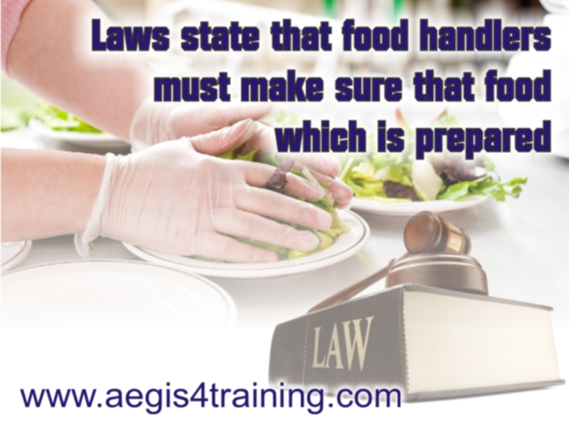 Laws state that food handlers must make sure that food which is prepared Online UK training