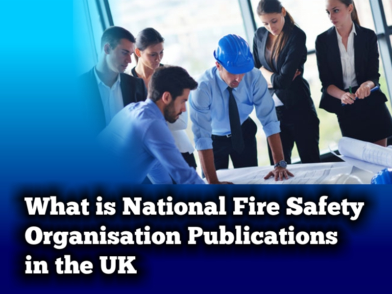 What is national fire safety organisation Publications in the UK