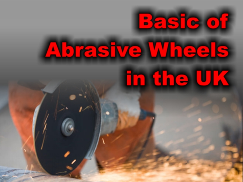 basic of Abrasive Wheels in the UK